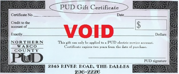 "Image of voided PUD Gift Certificate including Certificate Number, Date, Credit to the Account of, Amount, and text stating, ""This gift can only be applied to a PUD electric service account.  Certificate expires two years from the date of purchase"""
